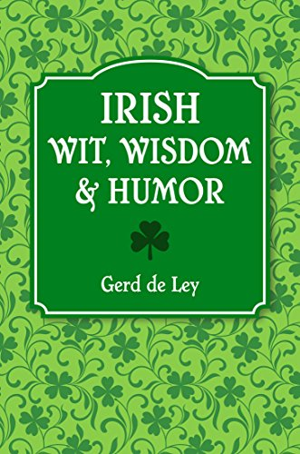 Irish Wit, Wisdom and Humor: The Complete Collection of Irish Jokes, One-Liners & Witty Sayings (English Edition)