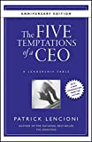 The Five Temptations of a CEO: A Leadership Fable 10th Anniversary Edition: 32 (J-B Lencioni Series)