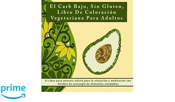 El Carb Bajo, Sin Gluten, Libro De Coloración Vegetariana Para ...