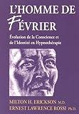 L'homme de fevrier - Evolution de la conscience et de l'identité en hypnothérapie