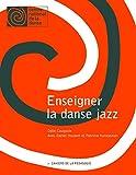 Enseigner la danse jazz (Cahiers de la pédagogie)...