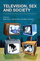 Television, Sex and Society: Analyzing Contemporary Representations