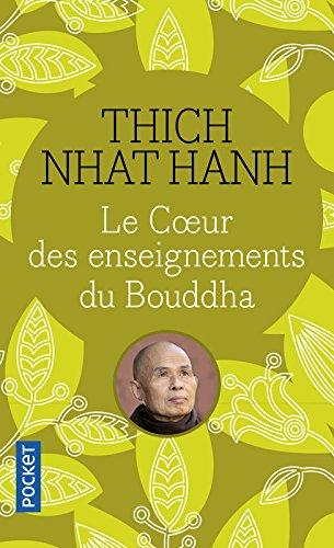 Le coeur des enseignements du Bouddha par Thich Nhat Hanh