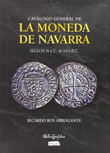 Catálogo General De La Moneda De Navarra. Siglos II A.C. Al XIX D.C.
