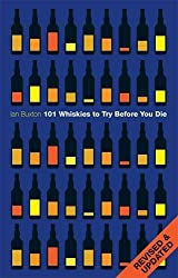 101 Whiskies to Try Before You Die by Ian Buxton (2010-11-15)