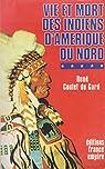 Vie et mort des indiens d'amerique du nord par Coulet du Gard