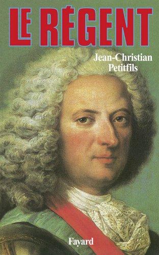 Le Régent (Biographies Historiques)