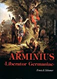Arminius: Liberator Germaniae - Ernst A Schomer