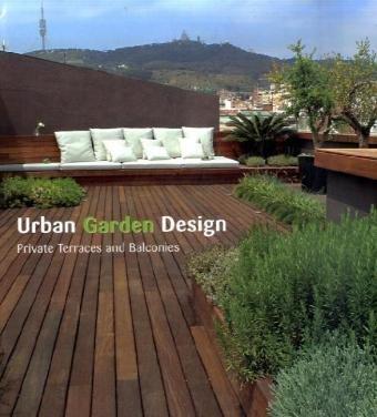 Urban Garden Design: Private Terraces and Balconies