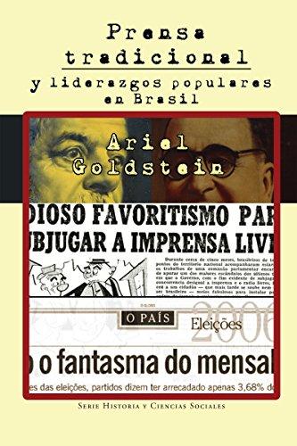 Prensa tradicional y liderazgos populares en Brasil (Historia y Ciencias Sociales)