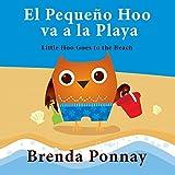 El Pequeno Hoo va a la Playa/ Little Hoo goes to the Beach (Bilingual Spanish English Edition)