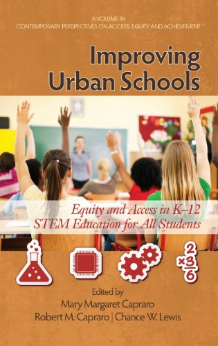 Improving Urban Schools: Equity and Access in K-12 Stem Education for All Students (Hc) (Contemporary Perspectives on Access, Equity and Achievement) (Hc Stem)