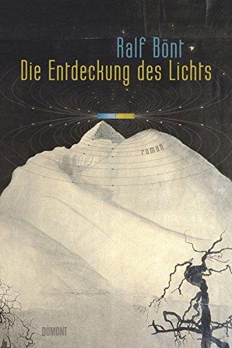 Die Entdeckung des Lichts: Roman