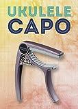 Ukulology: Ukulele Capo (includes Instructions & Capo Chord Chart) (Coffee)