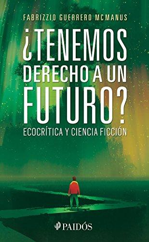 ¿Tenemos derecho a un futuro? por Fabrizzio Guerrero