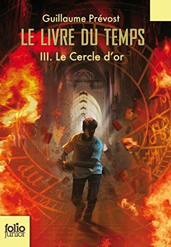 Le Livre du temps (Tome 3-Le Cercle d'or) par Guillaume Prévost