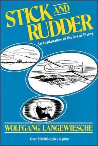 Stick and Rudder: An Explanation of the Art of Flying: An Expalnation of the Art of Flying por Wolfgang Langewiesche