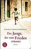 Der Junge, der vom Frieden träumte: Roman (Fischer Taschenbibliothek) - Michelle Cohen Corasanti