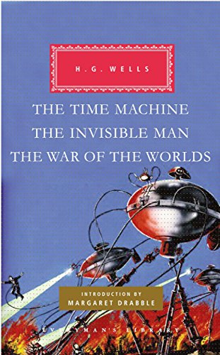 The time machine, the invisible man, the war of the worlds (everyman's library) H. G. Wells