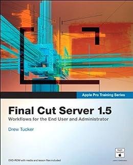 Apple Pro Training Series: Final Cut Server 1.5 (English Edition ...