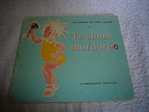 La Plume mordore : Par Albertine Deletaille