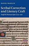 Scribal Correction and Literary Craft: English Manuscripts 1375-1510 (Cambridge Studies in Medieval Literature)
