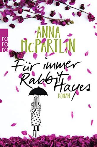 Buchseite und Rezensionen zu 'Für immer Rabbit Hayes (Die Rabbit Hayes Romane, Band 2)' von Anna McPartlin