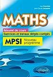 Maths Résumé de Cours Exercices et Travaux Dirigés Corrigés MPSI Nouveau Programme 2013