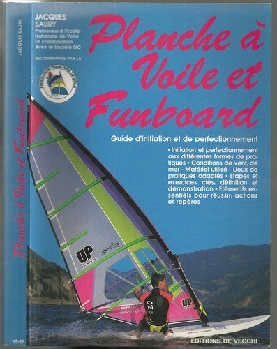Planche à voile et funboard : Guide d'initiation et de perfectionnement
