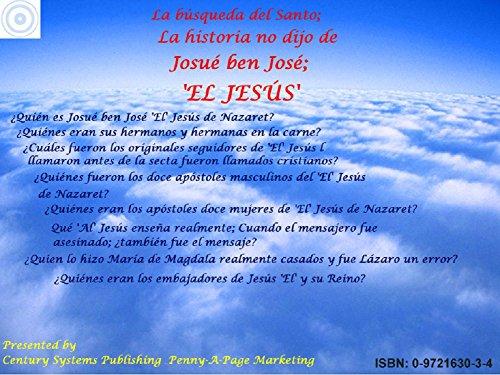 La búsqueda del Santo; La historia no dijo de Josué ben José; 'EL JESÚS': Spanish Language The Holy Quest I (Spanish Language Holy Quest Trilogy nº 1) por James J Irwin