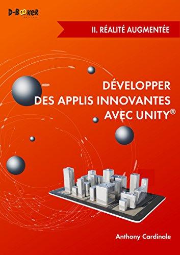 Dvelopper des applis innovantes avec Unity - II. Ralit augmente