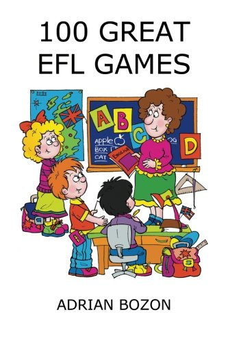 100 Great EFL Games: Exciting Language Games for Young Learners. por ADRIAN BOZON