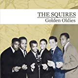 Golden Oldies [The Squires] (Digitally Remastered)
