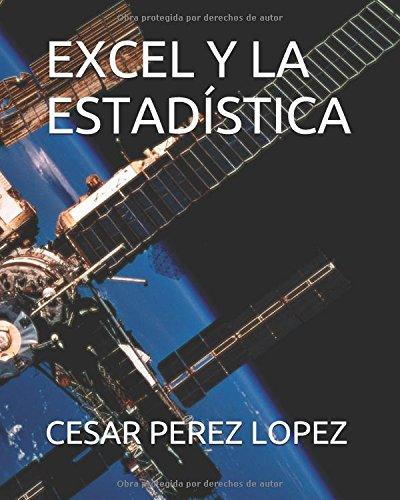 EXCEL Y LA ESTADÍSTICA por CESAR PEREZ LOPEZ