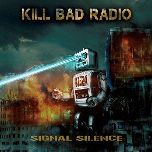 Signal Silence by Kill Bad Radio