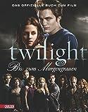 Bella und Edward: Die Twilight Saga - Bis(s) zum Morgengrauen: Das offizielle Buch zum Film