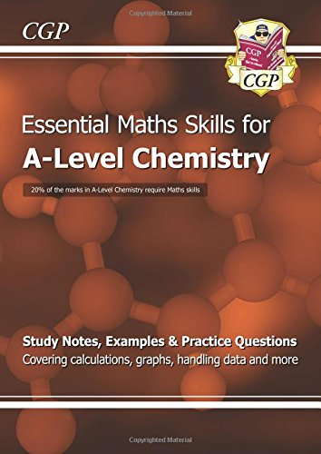New A-Level Chemistry: Essential Maths Skills (CGP A-Level Chemistry)
