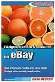 Auf die Schnelle - Erfolgreich Kaufen und Verkaufen bei eBay: Neue Artikelsuche, Toolbar & Co. clever nutzen