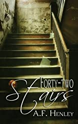 Forty-two Stairs by A F Henley (2014-01-01)