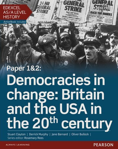 Edexcel AS/A Level History, Paper 1&2: Democracies in Change: Britain and the USA in the 20th Century Student Book + Activebook (Edexcel GCE History 2015) by Mr Derrick Murphy (2015-09-18)