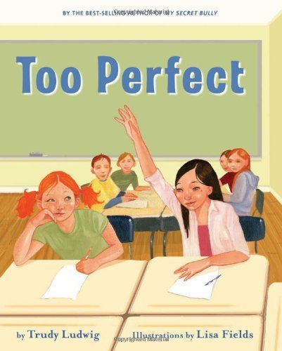 Too Perfect by Trudy Ludwig (2009-05-12)