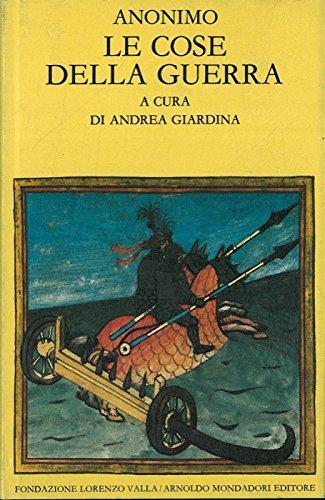 Le cose della guerra. A cura di Andrea Giardina.