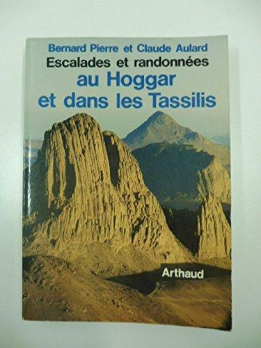 Escalades et Randonnées au Hoggar et Dans les Tassilis par Pierre Bernard