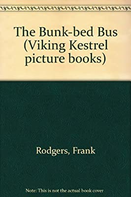 The Bunk-bed Bus (Viking Kestrel picture books) - cheap UK Bunkbed store.