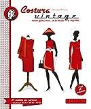 Costura vintage (Larousse - Libros Ilustrados/Prácticos - Ocio Y Naturaleza)