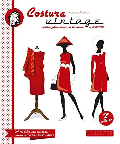 Costura vintage (Larousse - Libros Ilustrados/ Prácticos - Ocio Y Naturaleza)