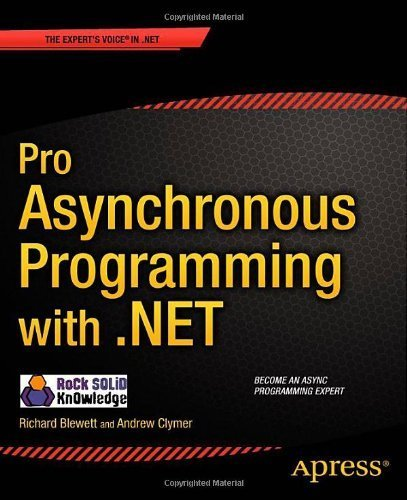 Pro Asynchronous Programming with .NET 1st (first) by Blewett, Richard, Clymer, Andrew (2013) Paperback