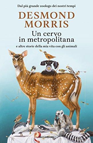 un-cervo-in-metropolitana-e-altre-storie-della-mia-vita-con-gli-animali