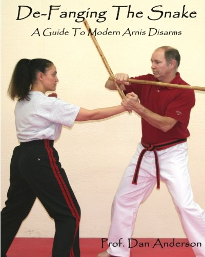 De-Fanging The Snake: A Guide To Modern Arnis Disarms