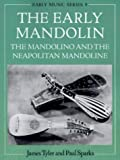 The Early Mandolin: The Mandolino and the Neapolitan Mandoline (Early Music Series) New Edition by Tyler, James, Sparks, Paul published by Clarendon Press (1992)
